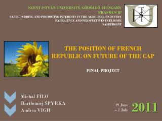 The position of French republic  on  future of the cap FINAL PROJECT
