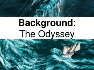 Background : The Odyssey