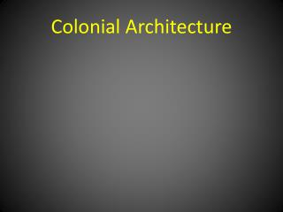 Colonial Architecture