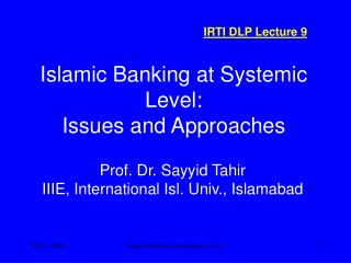 Islamic Banking at Systemic Level: Issues and Approaches