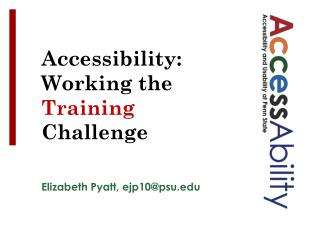 Accessibility: Working the  Training  Challenge