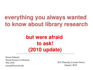 everything you always wanted  to know about library research