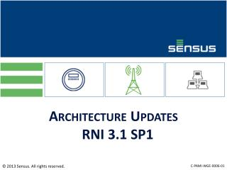 Architecture Updates RNI 3.1 SP1