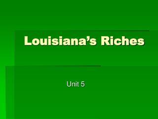 Louisiana's Riches