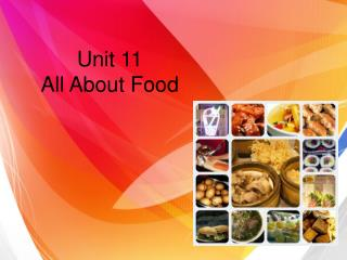Unit 11  All About Food