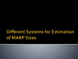 Different Systems for Estimation of  MARP Sizes