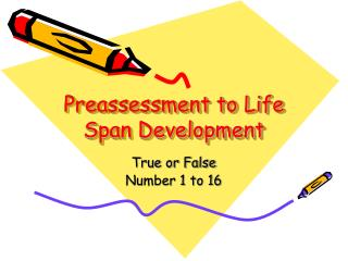 Preassessment to Life Span Development