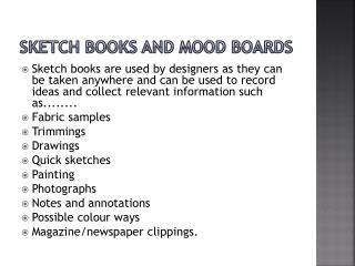 Sketch books and Mood Boards