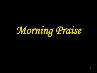 Morning Praise
