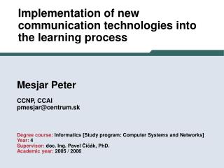 Implementation of new communication technologies into the learning process