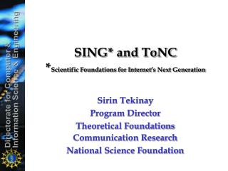 SING* and ToNC * Scientific Foundations for Internet's Next Generation