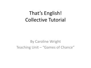 That's English! Collective Tutorial