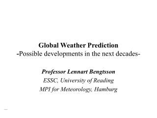 Global Weather Prediction - Possible developments in the next decades-