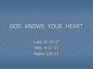 GOD  KNOWS  YOUR  HEART