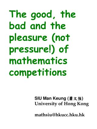 The good, the bad and the pleasure (not pressure!) of mathematics competitions