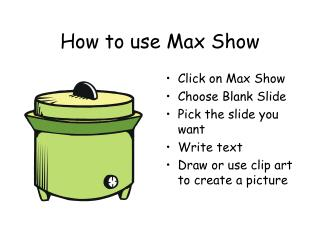 How to use Max Show