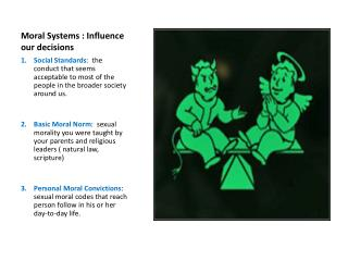 Moral Systems : Influence our decisions