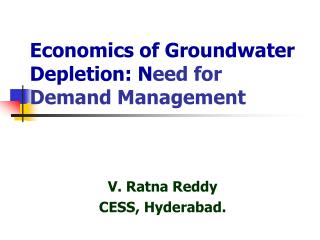Economics of Groundwater Depletion: N eed for Demand Management