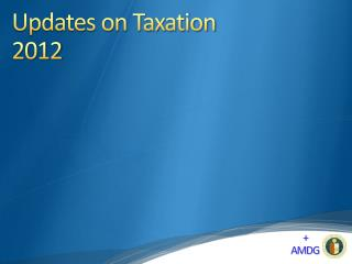 Updates on Taxation  2012