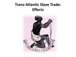 Trans-Atlantic Slave Trade: Effects