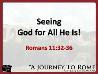 Seeing  God for All He Is!