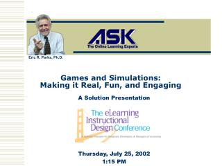 Games and Simulations:  Making it Real, Fun, and Engaging