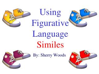 Using Figurative Language Similes