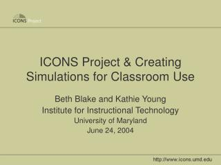 ICONS Project & Creating Simulations for Classroom Use