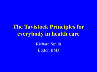 The Tavistock Principles for everybody in health care