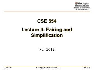 CSE 554 Lecture 6: Fairing and Simplification