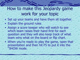 How to make this Jeopardy game  work for your topic