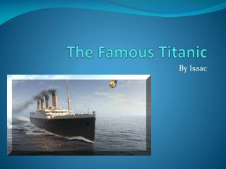 The Famous Titanic
