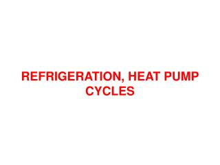 REFRIGERATION, HEAT PUMP CYCLES