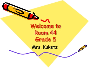 Welcome to Room 44 Grade 5