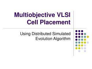 Multiobjective VLSI Cell Placement