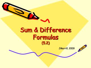 Sum & Difference Formulas  (5.2)