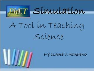 Simulation A Tool in Teaching Science