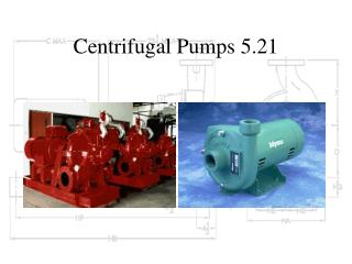 Centrifugal Pumps 5.21