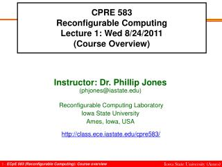 CPRE 583 Reconfigurable Computing Lecture 1: Wed 8/24/2011 (Course Overview)