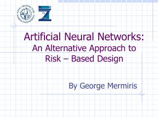 Artificial Neural Networks: An Alternative Approach to Risk – Based Design
