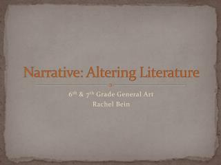 Narrative: Altering Literature