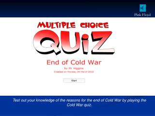 Test out your knowledge of the reasons for the end of Cold War by playing the Cold War quiz.