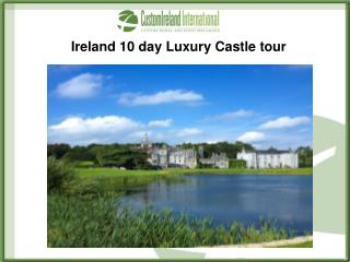 Ireland 10 day Luxury Castle tour