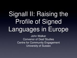 Signall II: Raising the Profile of Signed Languages in Europe