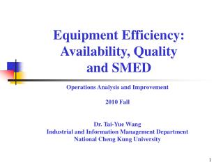 Equipment Efficiency: Availability,  Q uality and SMED
