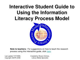 Interactive Student Guide to Using the Information Literacy Process Model