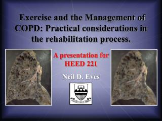 Exercise and the Management of COPD: Practical considerations in the rehabilitation process.
