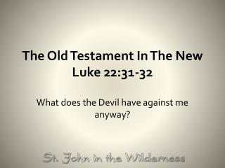 The Old Testament In The New Luke 22:31-32