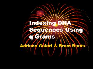 Indexing DNA Sequences Using  q-Grams