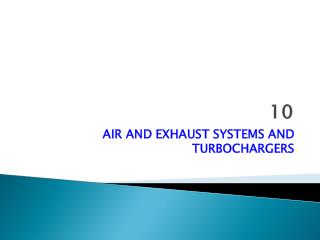AIR AND EXHAUST SYSTEMS AND TURBOCHARGERS